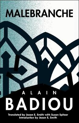 Malebranche: Theological Figure, Being 2 by Alain Badiou
