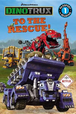 Dinotrux to the Rescue! by Emily Sollinger