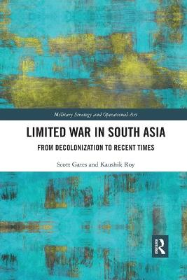 Limited War in South Asia: From Decolonization to Recent Times book