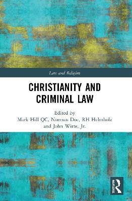 Christianity and Criminal Law by Mark Hill QC