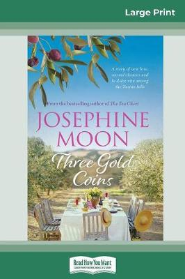 Three Gold Coins (16pt Large Print Edition) by Josephine Moon