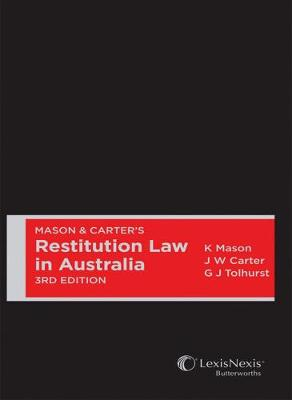 Mason and Carter's Restitution Law in Australia by Keith Mason