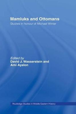 Mamluks and Ottomans by David J. Wasserstein
