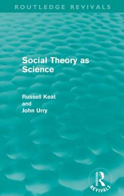 Social Theory as Science by Russell Keat