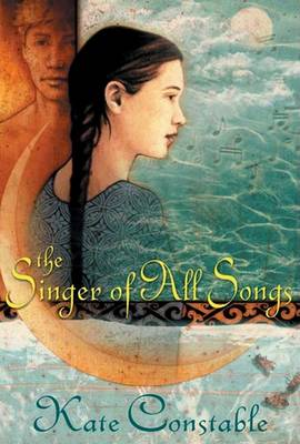 Singer of All Songs by Kate Constable
