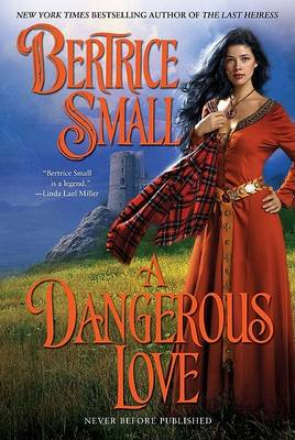 Dangerous Love by Bertrice Small