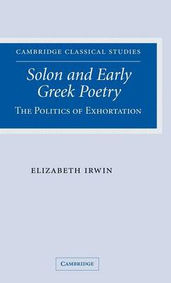 Solon and Early Greek Poetry by Elizabeth Irwin