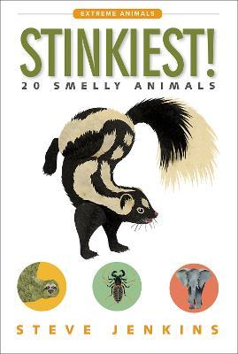 Stinkiest! 20 Smelly Animals by Steve Jenkins