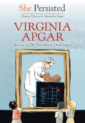 She Persisted: Virginia Apgar book
