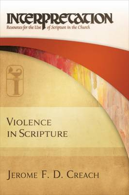 Violence in Scripture by Jerome F. D. Creach