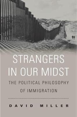 Strangers in Our Midst: The Political Philosophy of Immigration book