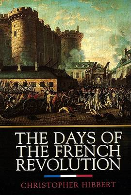 The Days of the French Revolution: Quill, 1350 Ave of the Americas , New York NY 10019 Us by Christopher Hibbert