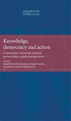 Knowledge, Democracy and Action by Budd L. Hall