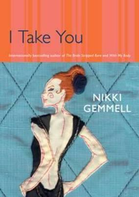 I Take You by Nikki Gemmell