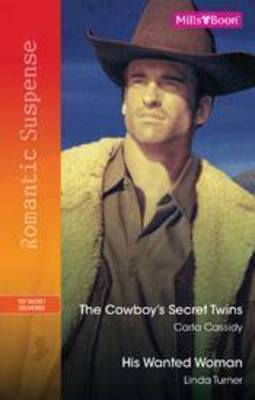 The Cowboy's Secret Twins / His Wanted by Carla Cassidy