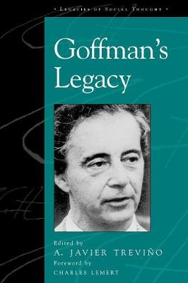 Goffman's Legacy by Javier A. Trevino