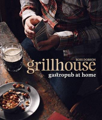 Grillhouse by Ross Dobson