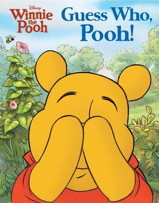 Disney Winnie the Pooh: Guess Who, Pooh! by Disney Winnie the Pooh