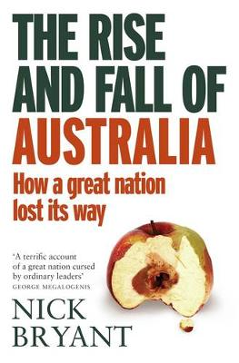 Rise and Fall of Australia by Nick Bryant