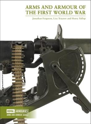Arms and Armour of the First World War by Jonathan Ferguson