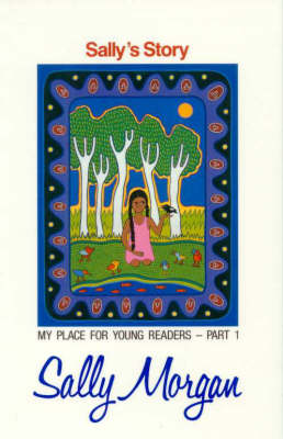 Sally's Story: My Place For Young Readers by Sally Morgan