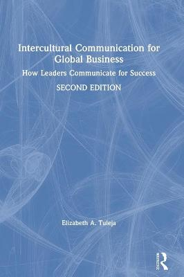 Intercultural Communication for Global Business: How Leaders Communicate for Success book