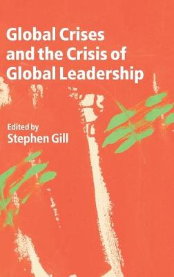 Global Crises and the Crisis of Global Leadership book