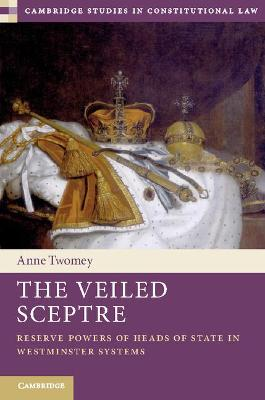 The Veiled Sceptre by Anne Twomey