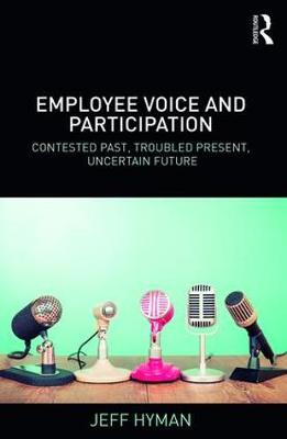 Employee Voice and Participation by Jeff Hyman