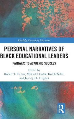 Personal Narratives of Black Educational Leaders by Robert T. Palmer