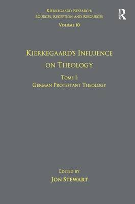 Volume 10, Tome I: Kierkegaard's Influence on Theology: German Protestant Theology book