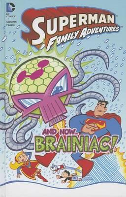 And Now... Braniac! by Art Baltazar