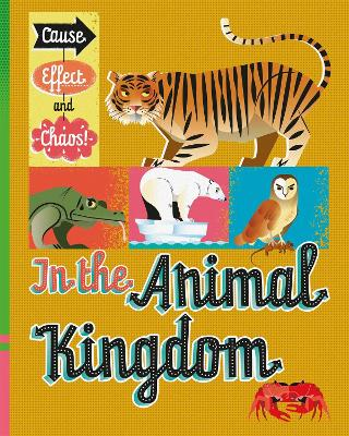 Cause, Effect and Chaos!: In the Animal Kingdom by Paul Mason