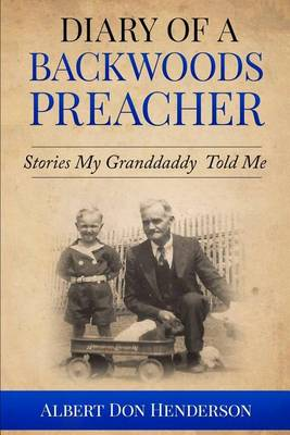 Diary of a Backwoods Preacher by Don Henderson