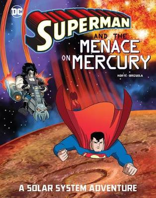 Superman and the Menace on Mercury by Steve Korte
