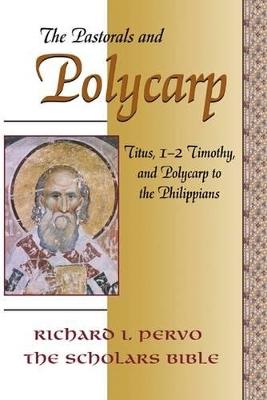 The Pastorals and Polycarp by Richard I. Pervo