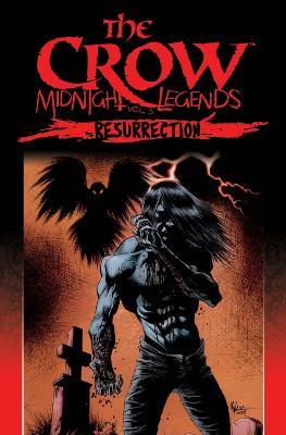 The Crow Midnight Legends Volume 5 Resurrection by Jon J. Muth
