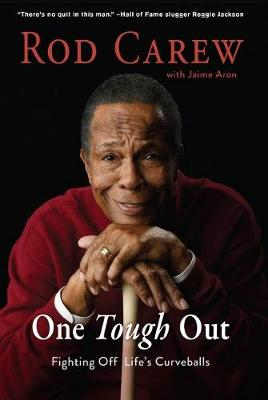 Rod Carew: One Tough Out by Rod Carew