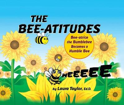 Bee-Atitudes by Laura Taylor