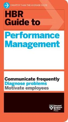 HBR Guide to Performance Management (HBR Guide Series) by Harvard Business Review