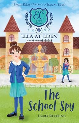 Ella at Eden: #5 The School Spy book