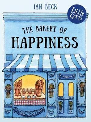 The Bakery of Happiness by Ian Beck