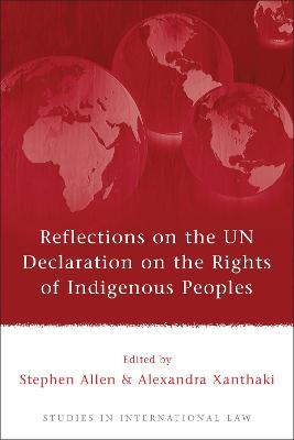 Reflections on the UN Declaration on the Rights of Indigenous Peoples by Alexandra Xanthaki
