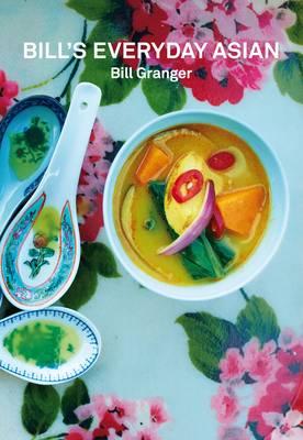 Bill's Everyday Asian by Bill Granger