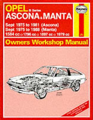Opel Ascona and Manta 'B' Series 1975-88 Owner's Workshop Manual by J. H. Haynes