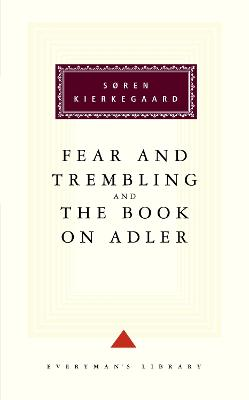 The Fear And Trembling And The Book On Adler by Soren Kierkegaard
