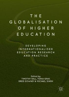 The Globalisation of Higher Education by Timothy Hall