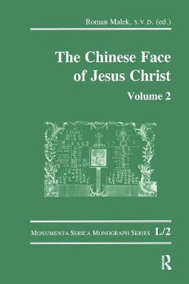 The Chinese Face of Jesus Christ: Volume 2 by Roman Malek