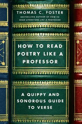 How to Read Poetry Like a Professor by Thomas C Foster