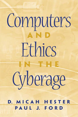 Computers and Ethics in the Cyberage book